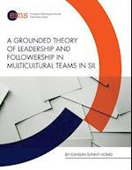 A Grounded Theory of Leadership and Followership in Multicultural Teams in Sil
