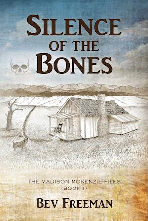 Silence of the Bones: The Madison McKenzie Files (Book 1)