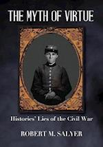 The Myth of Virtue: Histories' Lies of the Civil War