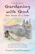From the Fence: Gardening with God: One sense at a Time