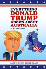 Everything Donald Trump Knows about Australia