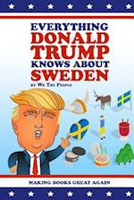 Everything Donald Trump Knows about Sweden