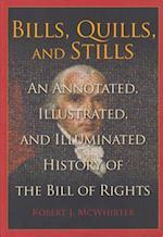Bills, Quills, and Stills