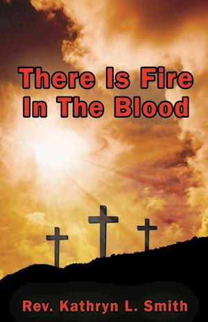 There Is Fire in the Blood