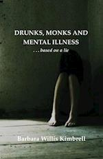 Drunks, Monks and Mental Illness