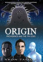 Origin :Providence and the Tin Gods af Aron Taylor