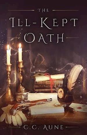 Ill-Kept Oath af C.C. Aune