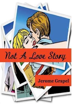 Bog, paperback Not a Love Story af Jerome Grapel