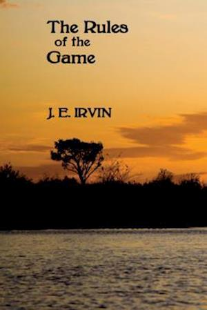 Bog, paperback The Rules of the Game af J. E. Irvin
