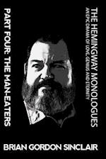 The Hemingway Monologues an Epic Drama of Love, Genius and Eternity