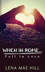 When in Rome...Fall in Love af Lena Mae Hill