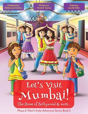 Bog, paperback Let's Visit Mumbai! (Maya & Neel's India Adventure Series, Book 2) af Vivek Kumar, Ajanta Chakraborty