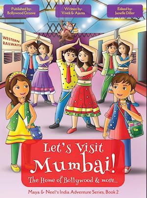 Bog, hardback Let's Visit Mumbai! (Maya & Neel's India Adventure Series, Book 2) af Vivek Kumar, Ajanta Chakraborty