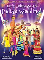 Let's Celebrate an Indian Wedding! (Maya & Neel's India Adventure Series, Book 9) (Multicultural, Non-Religious, Culture, Dance, Baraat, Groom, Bride,