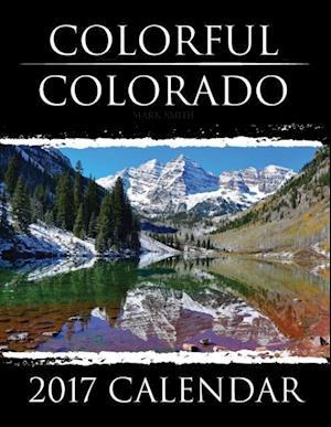 Bog, hæftet Colorful Colorado: 2017 Calendar af Mark Smith