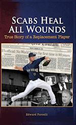 Scabs Heal All Wounds: True Story of a Replacement Player