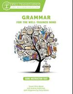 Grammar for the Well-Trained Mind - Core Instructor Text, Years 1-4 (Grammar for the Well Trained Mind)