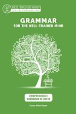 Grammar for the Well-Trained Mind (Grammar for the Well Trained Mind)
