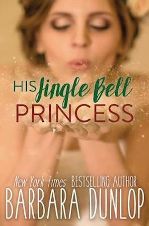 Bog, hæftet His Jingle Bell Princess af Barbara Dunlop