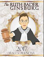 The Ruth Bader Ginsburg 2017 Wall Calendar