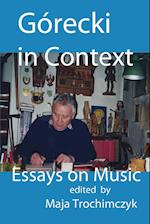 Górecki in Context: Essays on Music