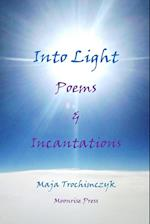 Into Light: Poems and Incantations