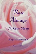 Rose Always - A Love Story