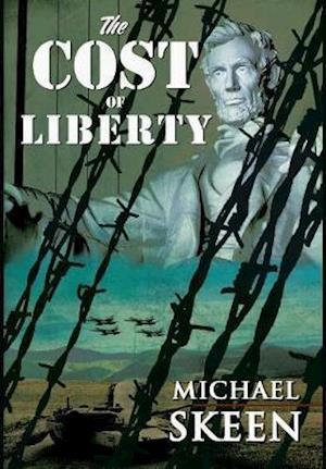 Bog, hardback The Cost of Liberty af Michael Skeen