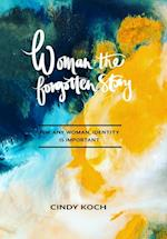 Woman: The Forgotten Story af Cindy Koch