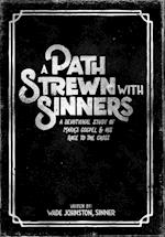 A Path Strewn With Sinners: A Devotional Study of Mark's Gospel & His Race to the Cross af Wade Johnston