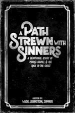 A Path Strewn with Sinners: A Devotional Study of Mark's Gospel and His Race to the Cross af Wade Johnston