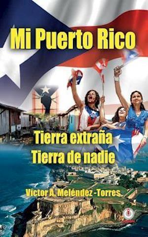 Bog, paperback Mi Puerto Rico af Victor a. Melendez-Torres