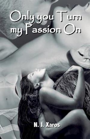 Bog, paperback Only You Turn My Passion on af N. J. Xaros