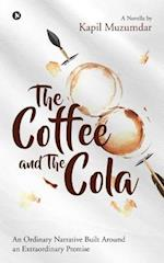 The Coffee and the Cola