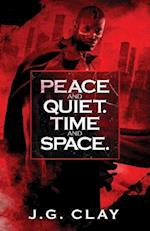 Peace and Quiet.Time and Space