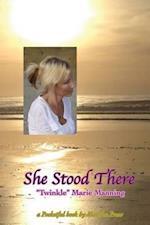 She Stood There (Pocketful Book by Matrika Press)