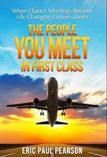 The People You Meet in First Class: When Chance Meetings Become Life Changing Conversations