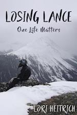 Losing Lance: One Life Matters