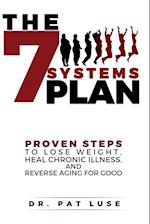 The 7 Systems Plan: Proven Steps to Lose Weight, Heal Chronic Illness, and Reverse Aging for Good