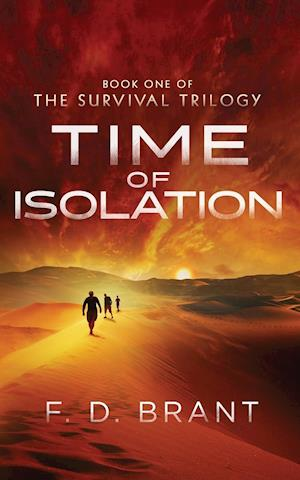 Time of Isolation: Book One of the Survival Trilogy