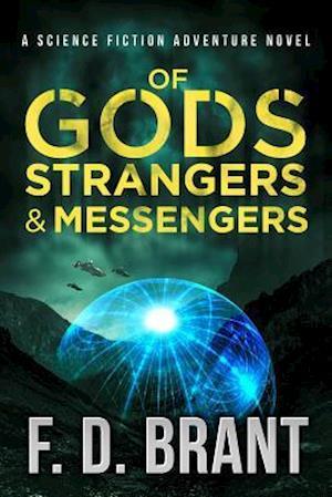 Of Gods Strangers and Messengers af F. D. Brant
