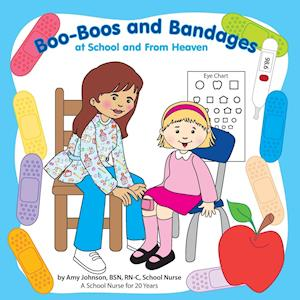 Bog, hæftet Boo-Boos and Bandages at School and From Heaven af Amy Johnson