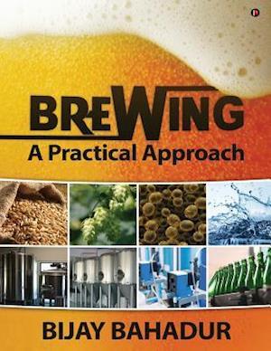 Bog, paperback Brewing - A Practical Approach af Bijay Bahadur
