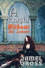 A Knight Without His Lovers af Jamel Gross