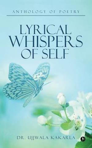 Bog, paperback Lyrical Whispers of Self af Dr Ujjwala Kakarla