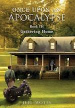 Once Upon an Apocalypse: Book 3 - Gathering Home af Motes Jeff