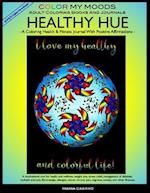 Coloring Health & Fitness Journal with Positive Affirmations -- Healthy Hue by Color My Moods Adult Coloring Books and Journals/Fitness Journal for He