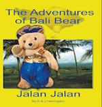 The Adventures of Bali Bear: Jalan Jalan