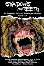 Shadows And Teeth: Ten Terrifying Tales Of Horror And Suspense, Volume 2