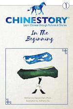 Chinestory - Learning Chinese Through Pictures and Stories (Storybook 1) in the Beginning (Chinestory Storybook, nr. 1)